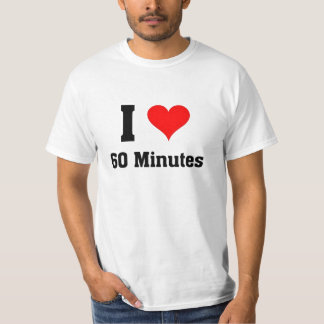 I love 60 minutes T-Shirt