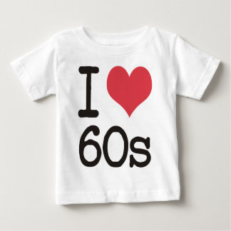 I Love 60s Vintage & Retro Designs! Baby T-Shirt