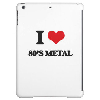 I Love 80'S METAL Case For iPad Air