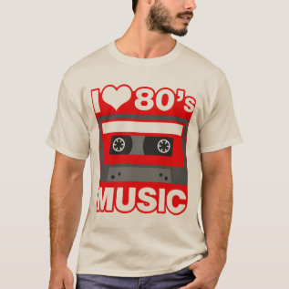 I Love 80's Music T-shirt at Zazzle