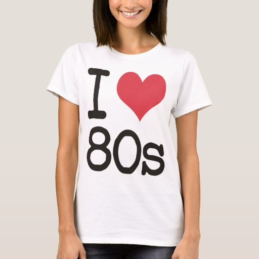 I Love 80s Products Designs T Shirt Zazzle