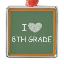 I Love 8th Grade Metal Ornament