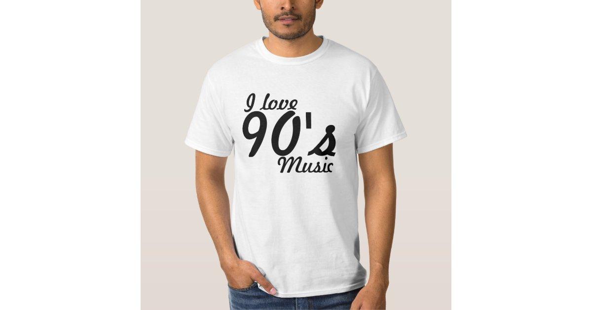 I Love 90 39 S Music T Shirt Zazzle