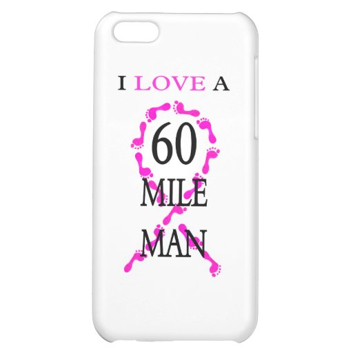 i love a 60 mile man pink ribbon feet iPhone 5C cover