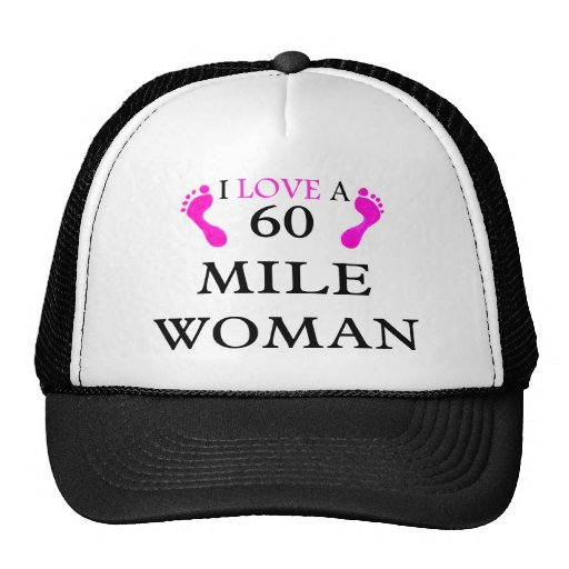 i love a 60 mile woman 2 feet trucker hat