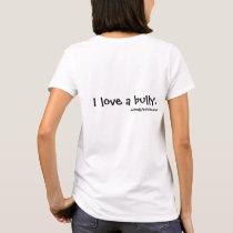 I Love a Bully - English Bulldog T-Shirt