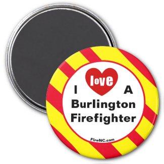 I Love A Burlington Firefighter Magnet
