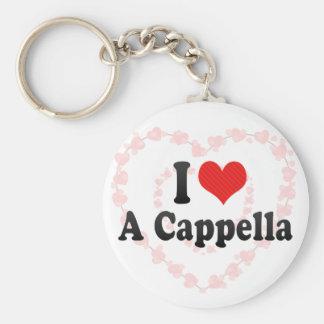I Love A Cappella Key Chains