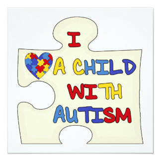 "I Love a Child With Autism 5.25"" Square Invitation Card"