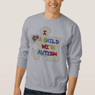 I Love a Child With Autism Sweatshirt