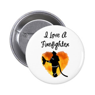I Love A Firefighter Button