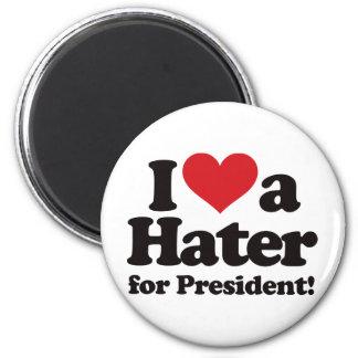 I Love a Hater for President Fridge Magnet