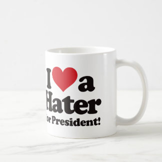 I Love a Hater for President Mugs