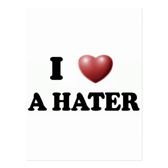 I Love A HATER Postcard