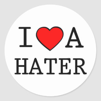 I LOVE A HATER ROUND STICKER