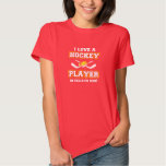 I Love a Hockey Player. He Calls Me Mom! Shirt
