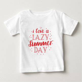 i love a lazy summer day baby T-Shirt