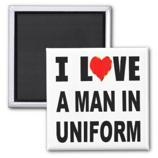 I Love A Man In Uniform Magnet