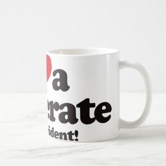 I Love a Moderate for President Coffee Mug
