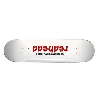 I Love a Redhead Skateboard