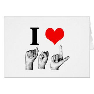 I Love A-S-L Greeting Card