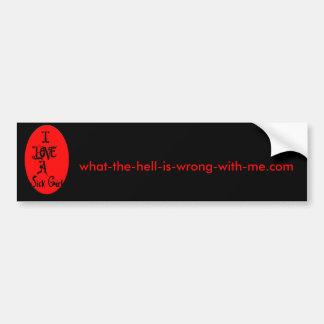 I LOVE a Sick Girl Bumper Sticker