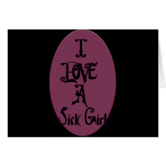 I LOVE a Sick Girl Stationery Note Card