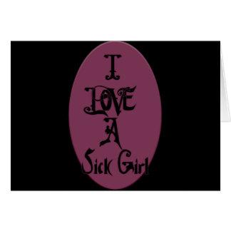 I LOVE a Sick Girl Card