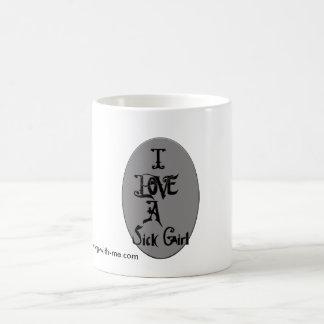 I LOVE a Sick Girl Coffee Mug