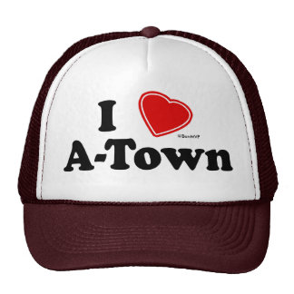 I Love A-Town Hat