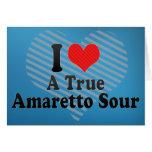 I Love A True+Amaretto Sour Greeting Card
