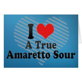 I Love A True+Amaretto Sour Greeting Cards