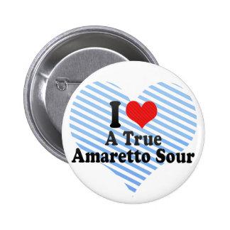 I Love A True+Amaretto Sour Pins