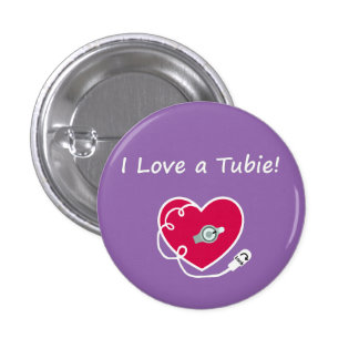 I love a tubie! Round Button Pin! Pink
