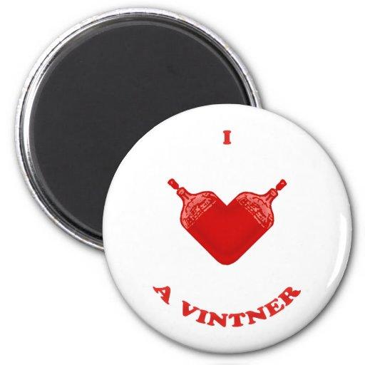 I Love a Vintner Refrigerator Magnet