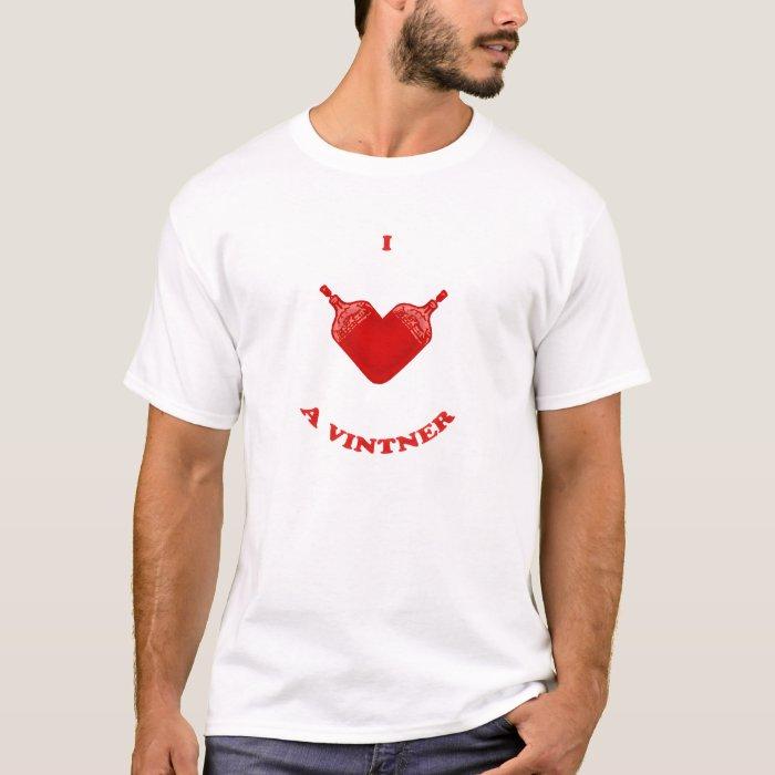 I Love a Vintner T-Shirt