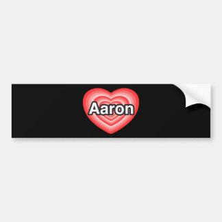 I love Aaron. I love you Aaron. Heart Car Bumper Sticker
