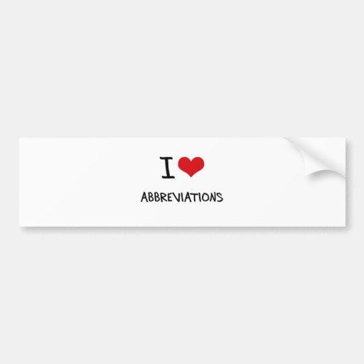 I Love Abbreviations Bumper Stickers
