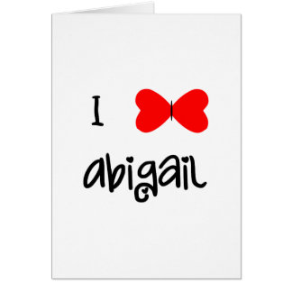 I love Abigail Card