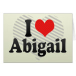 I Love Abigail Greeting Cards