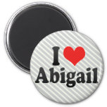 I Love Abigail Magnet