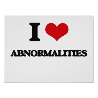 I Love Abnormalities Posters