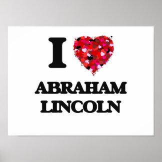 I love Abraham Lincoln Poster