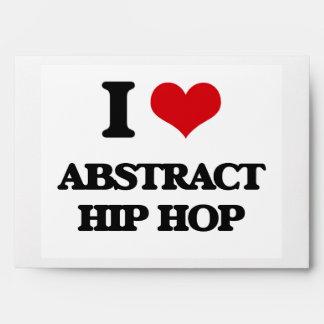 I Love ABSTRACT HIP HOP Envelope
