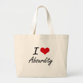 I Love Absurdity Artistic Design Jumbo Tote Bag