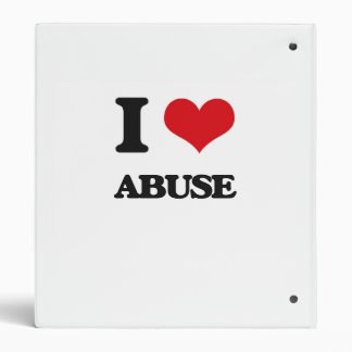 I Love Abuse 3 Ring Binders