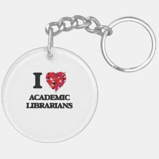 I love Academic Librarians Double-Sided Round Acrylic Keychain