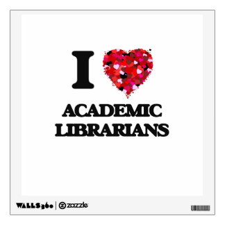 I love Academic Librarians Wall Decal