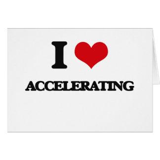 I Love Accelerating Card