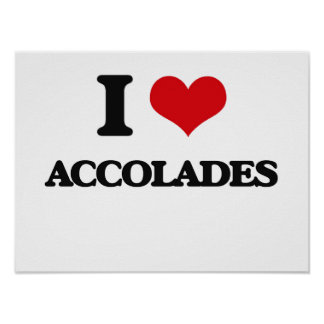 I Love Accolades Print